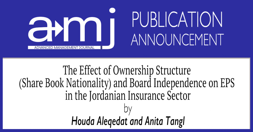 The SAM Advanced Management Journal is pleased to announce the publication of the article The Effect of Ownership Structure (Share Book Nationality) and Board Independence on EPS in the Jordanian Insurance Sector by Houda Aleqedat and Anita Tangl in Volume 85 Edition 4.